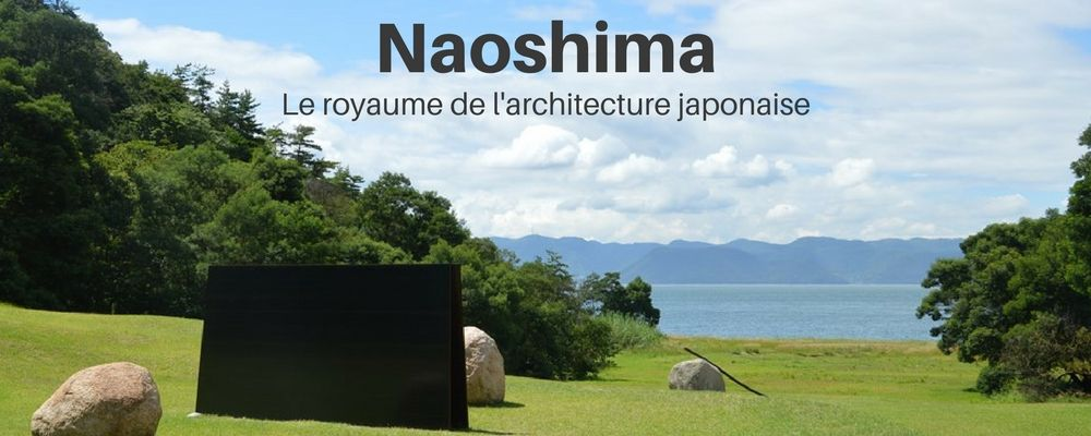 naoshima l 39 le temple de l 39 architecture japonaise. Black Bedroom Furniture Sets. Home Design Ideas